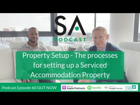 Property Setup - The processes for setting up a Serviced Accommodation Property