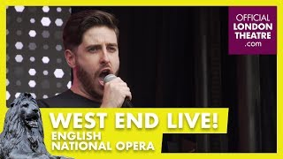 West End LIVE 2017: English National Opera