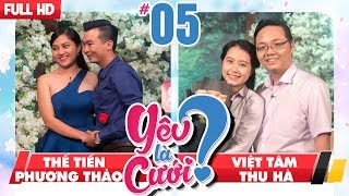 yeu la cuoi  ylc 5 uncut  the tien - phuong thao  viet tam - thu ha  181117