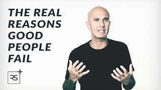 The Real Reasons Good People Fail | Robin Sharma