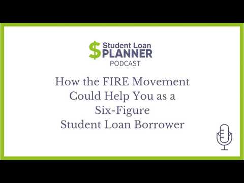 how-the-fire-movement-could-help-you-as-a-six-figure-student-loan-borrower