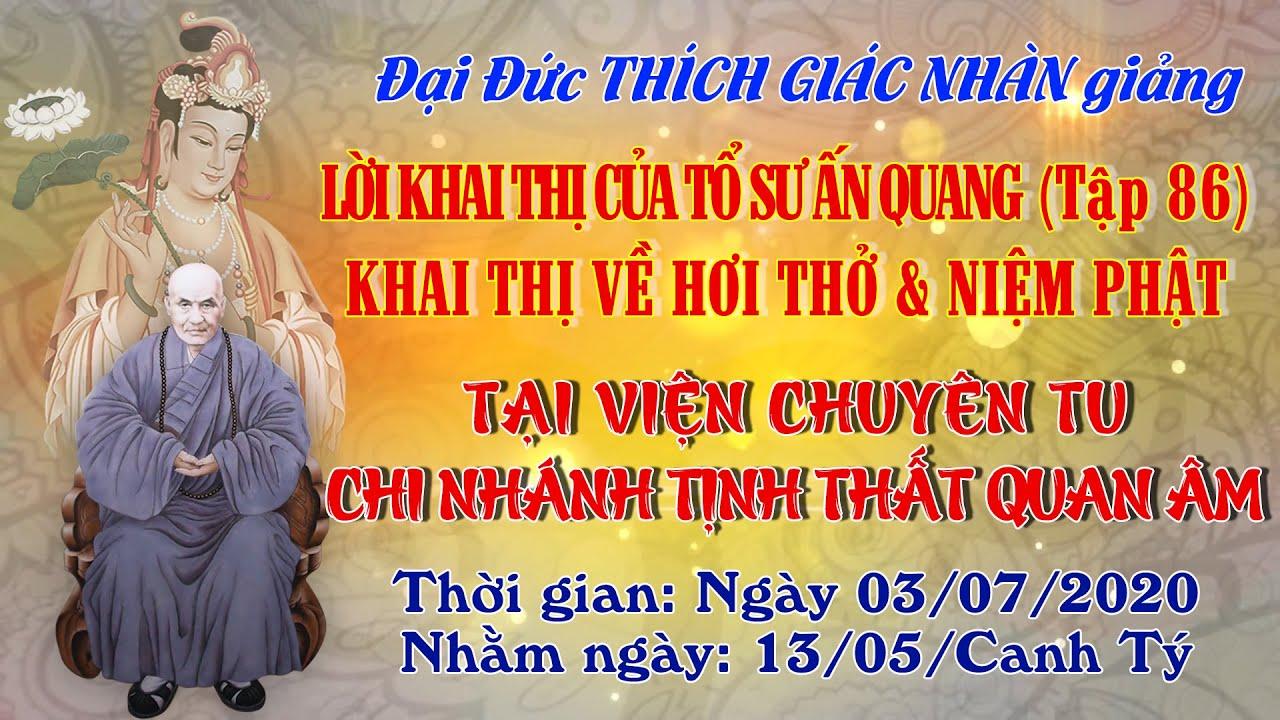 Khai Thị Về Hơi Thở & Niêm Phật - ngày 03/07/2020 (Giảng Tại Viện Chuyên Tu tập 86)
