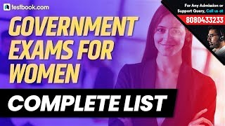 Government Exams 2019 Suitable for Women | Complete List | Latest Government Jobs for Women