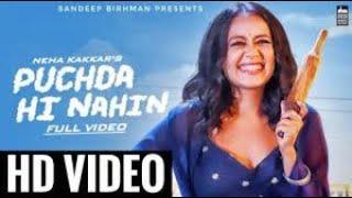 Puchda Hi Nahin full video song || Neha Kakkar || Tu Mainu puchta hi Nahin full song