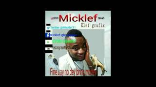 Micklef ... Fine boy no dey bring money..... Pls for to download my song