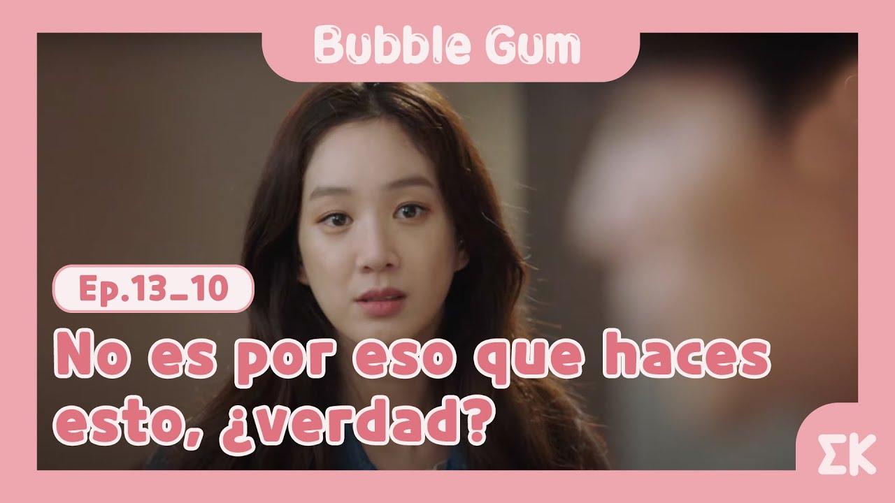 [#BubbleGum] Ep.13-10   No es por eso que haces esto, ¿verdad?   #EntretenimientoKoreano