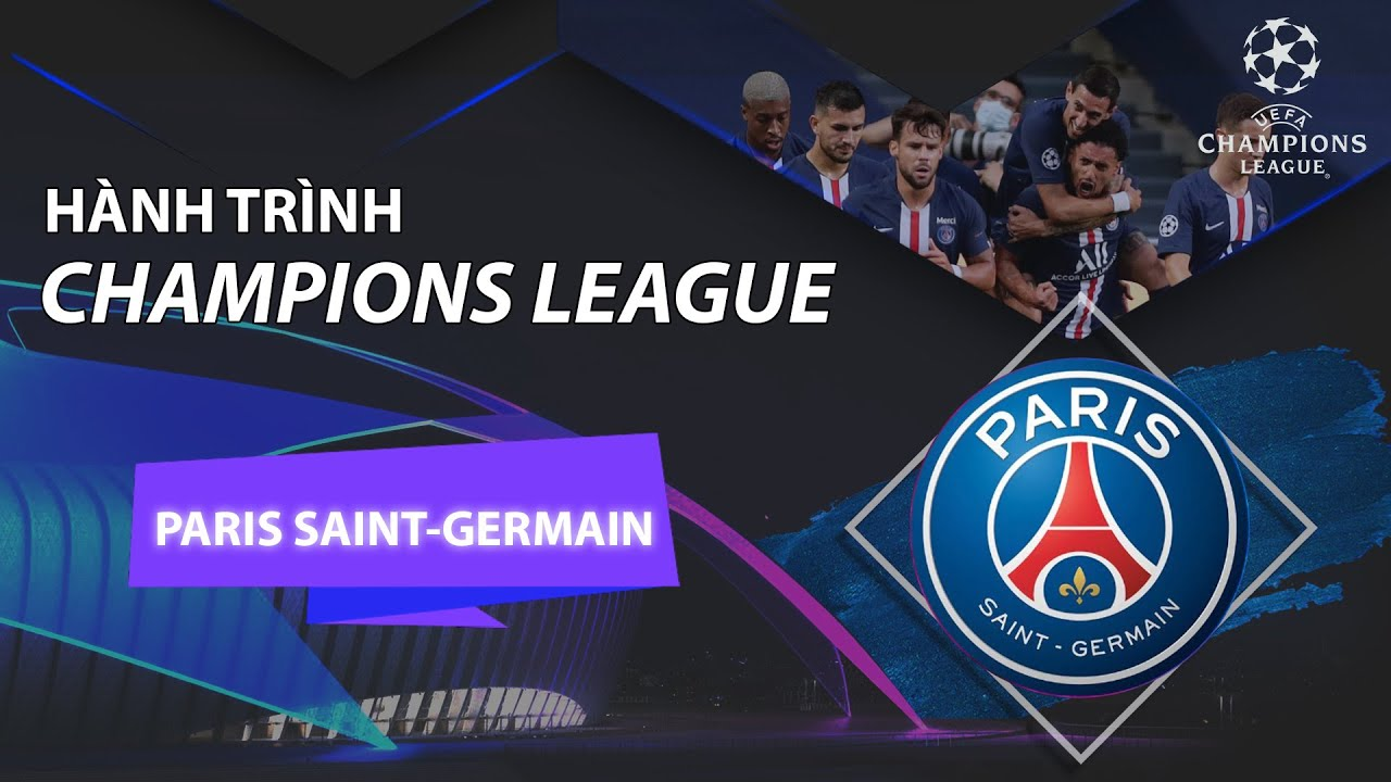 PARIS SAINT-GERMAIN - HÀNH TRÌNH UEFA CHAMPIONS LEAGUE CỦA ĐẠI GIA NƯỚC PHÁP 2020/2021