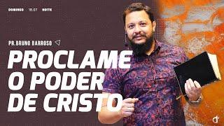 Proclame o poder de Cristo | Pr. Bruno Barroso