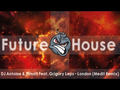 DJ Antoine & Timati Feat. Grigory Leps - London (Medit Remix)