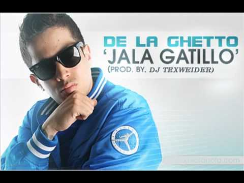 Jala Gatillo (A Lo Under) - De La Ghetto...