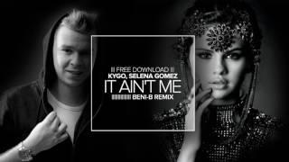Kygo, Selena Gomez - It Ain't Me (Beni-B Remix)