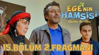 Download Video Ege'nin Hamsisi - 15.Bölüm 2.Fragmanı MP3 3GP MP4
