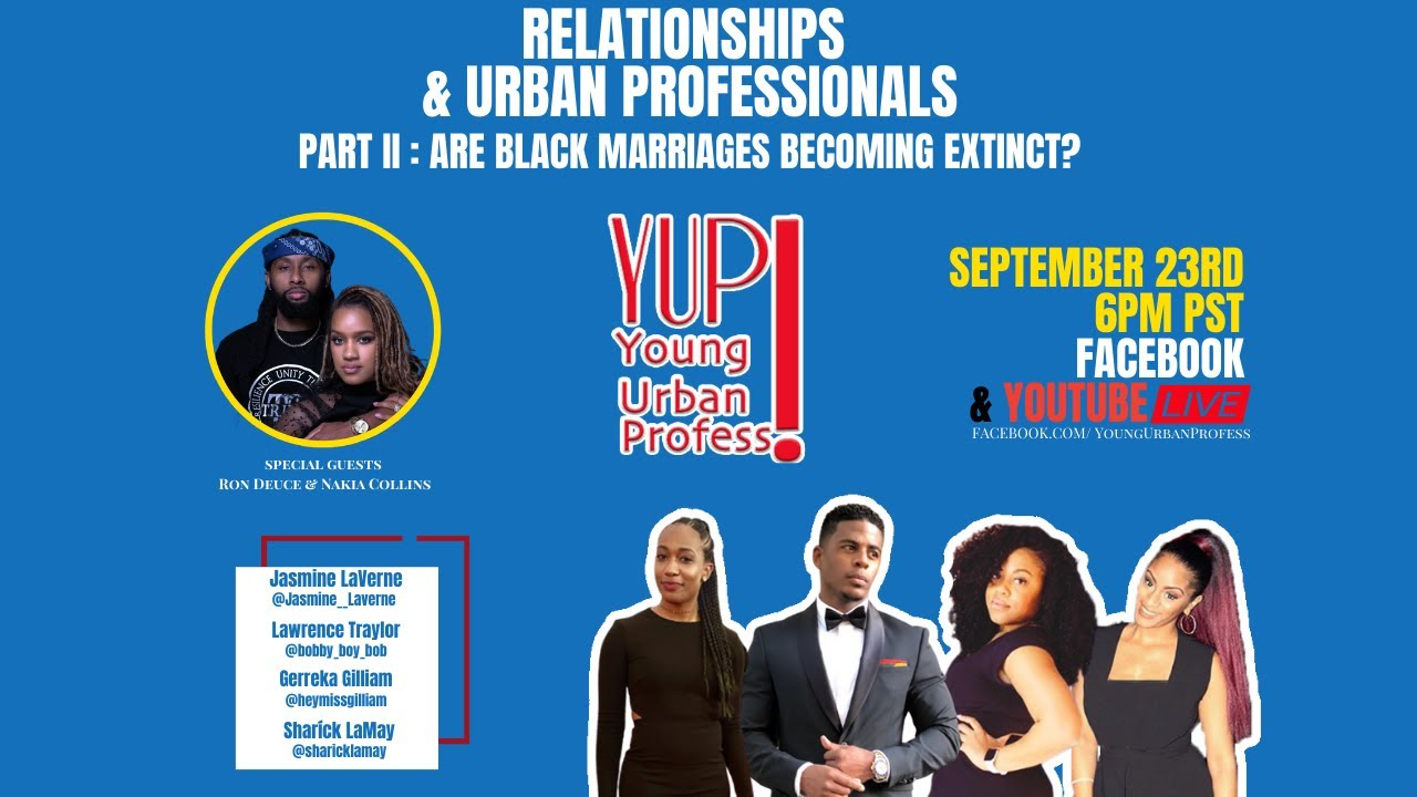 YUP Live! Relationships & Urban Professionals Part 2: Are Black Marriages Becoming Extinct?