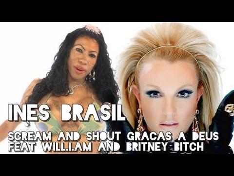 Ines Brasil - Scream And Shout Graças A Deus feat Will.I.Am and Britney Bitch