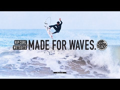 Made For Waves | Winter 2018 | Wetsuits by Rip Curl