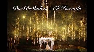 Eli Buzaglo - Boi BeShalom 2020