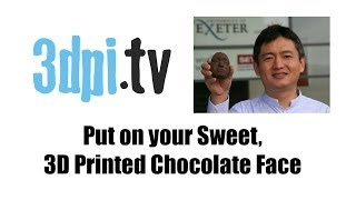 Put On Your Sweet, 3D Printed Chocolate Face