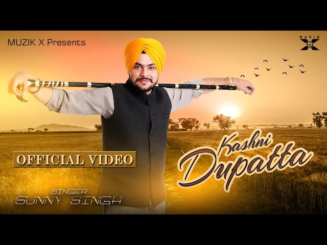 Kashni Dupatta | Sunny Singh Feat-Gurmeet Singh | Latest Punjabi Songs 2017  | Muzik X | Full Video