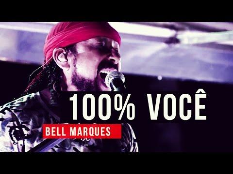 Bell Marques - 100% Você - YouTube Carnaval 2015