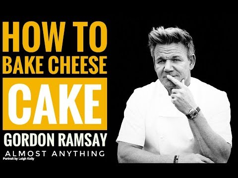 How To Bake Cheese Cake Recipe With Gordon Ramsay   Almost Anything