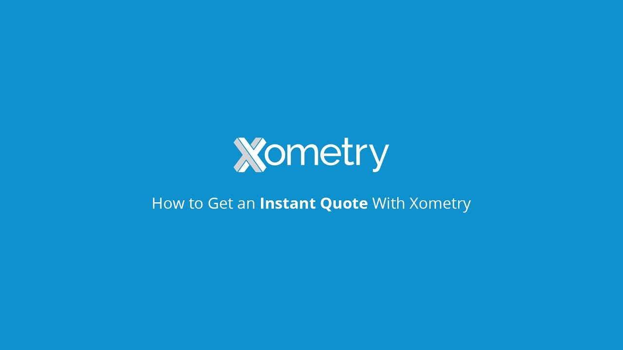 How to Get an Instant Quote With Xometry