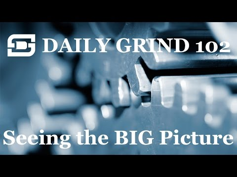Deepwater Subsea | Daily Grind # 102 - Seeing the BIG picture