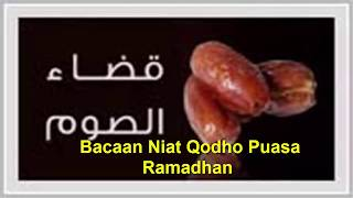 Bacaan Niat Puasa Qodho/ Ganti Bulan Ramadhan 2017 Video