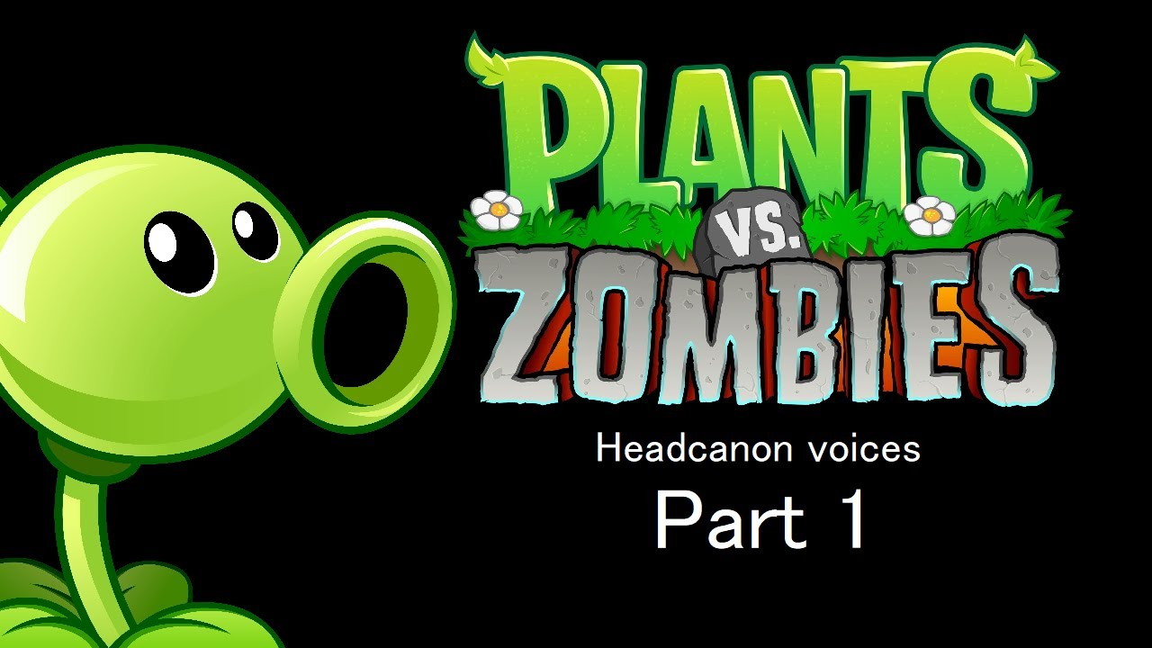 Plant headcanon voices (Part 1; reuploaded)