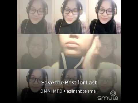 Save the best for last - ft Smule voc