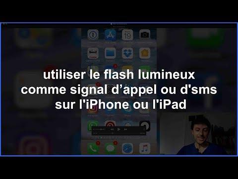 Astuce iOS : utiliser le flash lumineux comme signal d'appel ou d'sms sur l'iPhone ou l'iPad