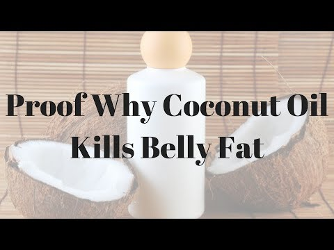 Proof Why Coconut Oil Kills Belly Fat – 643