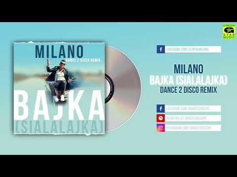 Milano - Bajka (Sialalajka) (Dance 2 Disco Remix)
