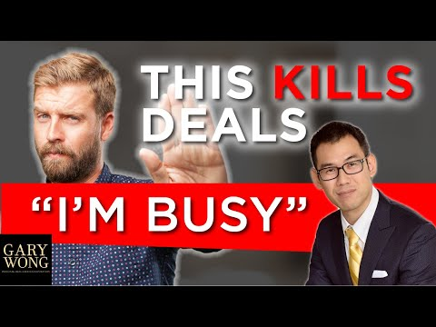 I'm So Busy, Don't Waste My Time | How Realtors Kill Deals