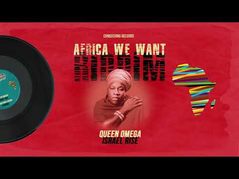 Queen Omega - Israel Rise [Africa We Want Riddim] Conquering Records 2020