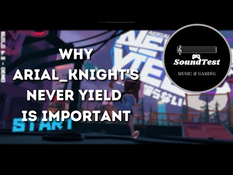 Why Arial_Knight's Never Yield Is Important |