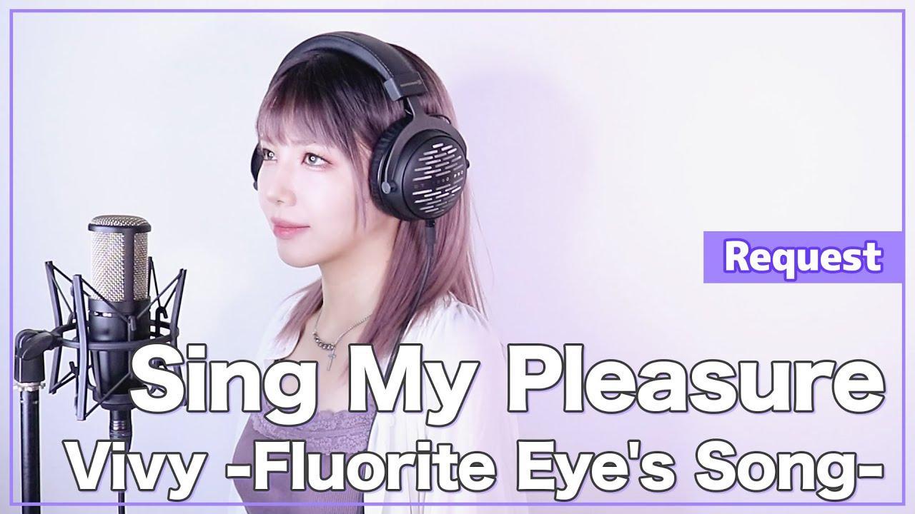 【Vivy -Fluorite Eye's Song-】ヴィヴィ(Vo.八木海莉) - Sing My Pleasure - (SARAH cover) 【リクエスト】