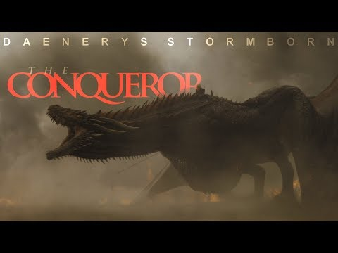 Daenerys Stormborn the Conqueror
