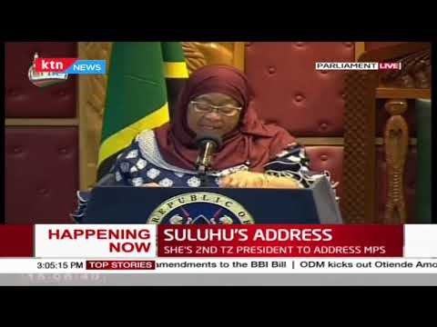 President Suluhu's address in Parliament as she seeks to improve bilateral ties
