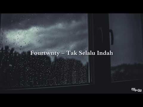 [lirik] fourtwnty - tak selalu indah