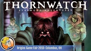 Thornwatch: Eyrewood Adventures — game preview at Origins 2018