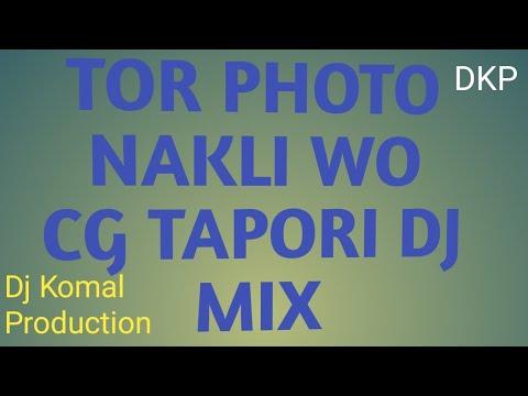 Tor Photo Nakli Wo CG Dilip Ray Cg Song Dj Mix. CG FREE FLP