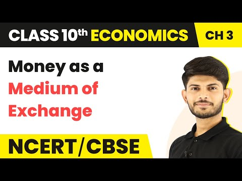 Money as a Medium of Exchange | Money and Credit | Economics | Class 10th | In Hindi | Magnet Brains