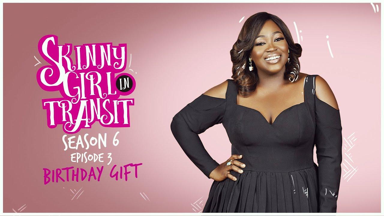 Download Skinny Girl in Transit S6E3 - Birthday Gift