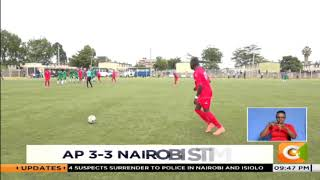 NATIONAL SUPER LEAGUE: AP 3-3 Nairobi Stima