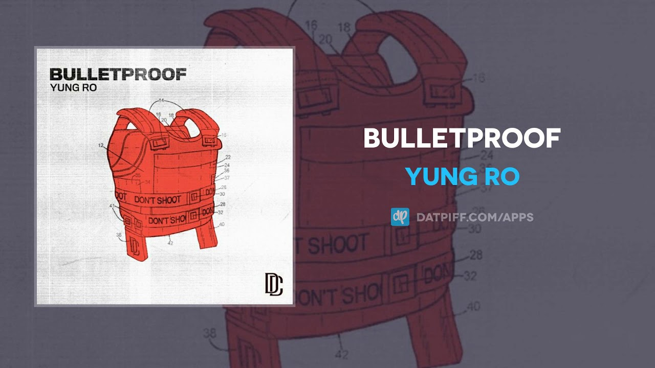 Download Yung Ro - Bulletproof (AUDIO)