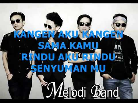 Melodi Band - Kangen Kamu Rindu Kamu