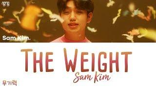 [4.10 MB] SAM KIM (샘김) - THE WEIGHT (무기력) [han|rom|eng lyrics/가사]