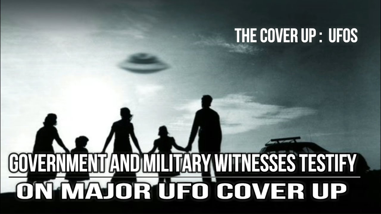 government and military witnesses testify on major ufo cover up government and military witnesses testify on major ufo cover up