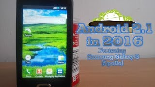 Android 2.1 in 2016 / 2017 - can it do anything? (Feat. Samsung Galaxy 3 / Apollo)