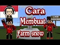 Cara membuat farm snow #request